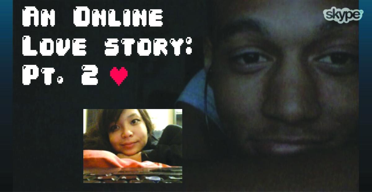 An Online Love Story- Pt.2