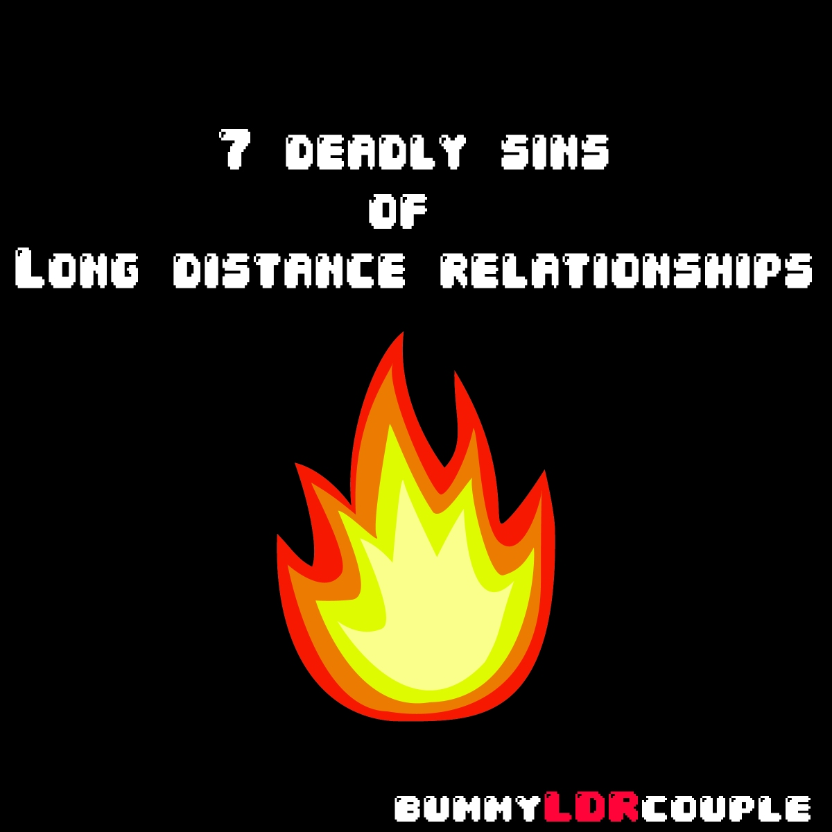 7 Deadly Sins of Long Distance Relationships